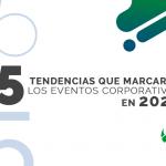 5 tendencias en reuniones y eventos corporativos 2020
