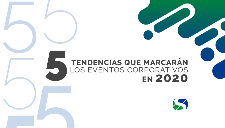 5 tendencias en reuniones y eventos corporativos 2020